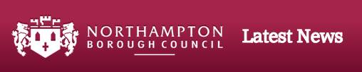 Latest Northampton Bourough Council News